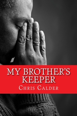 My-Brothers-Keeper-By-Chris-Calder